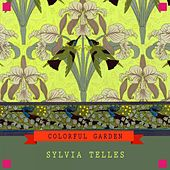 Colorful Garden von Sylvia Telles