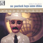 Mr. Poorluck Buys Some China by Bobby
