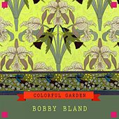 Colorful Garden de Bobby Blue Bland