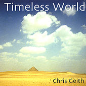 Timeless World by Chris Geith