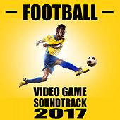 Football Video Game Soundtrack 2017 by Various Artists
