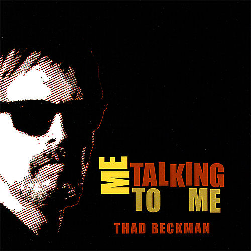 Me Talking to Me by Thad Beckman
