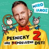 Pesnicky pre (ne)poslusne deti 2 by Miro Jaros