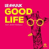 Good Life (feat. Jenny Marsala) by le Shuuk