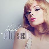 Noble Chillout Selection von Various Artists