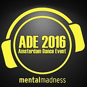 ADE 2016 - The Mental Madness Sampler de Various Artists