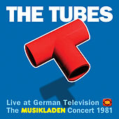 Live At German Television: The Musikladen Concert 1981 by The Tubes