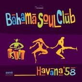 Havana ´58 by The Bahama Soul Club