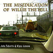 The Miseducation of Willie the Hill by Various Artists