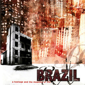 A Hostage And The Meaning Of Life by Brazil