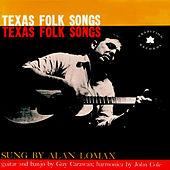 Texas Folk Songs by Alan Lomax