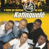 O Show Vai Começar (Ao Vivo) de Katinguelê