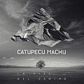 La Piel del Camino - Single by Catupecu Machu