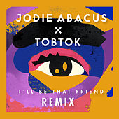 I'll Be That Friend (Tobtok Remix) von Tobtok