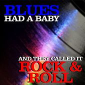 Blues Had a Baby and They Called It Rock 'N' Roll de Various Artists