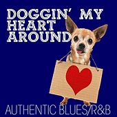 Doggin' My Heart Around: Authentic Blues / R&B de Various Artists