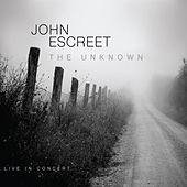 The Unknown by John Escreet
