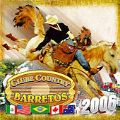 Clube Country - Barretos 2006 by Various Artists