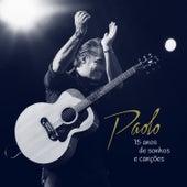 15 Anos de Sonhos e Canções - Ao Vivo (Deluxe) von Paolo