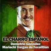 El Charro Español de Mariachi Vargas de Tecalitlan