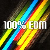 100% Edm by Various Artists