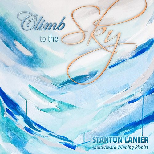 Climb to the Sky by Stanton Lanier