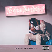 To All The Girls by Verse Simmonds
