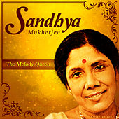 Melody Queen Sandhya Mukherjee by Various Artists