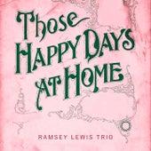Those Happy Days At Home von Ramsey Lewis