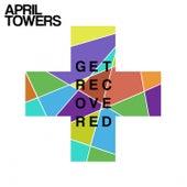 Get Recovered de April Towers