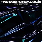 Gameshow by Two Door Cinema Club