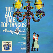The All Time Top Tangos by Stanley Black