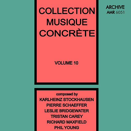 Collection Musique Concrète Volume 10 by Various Artists