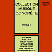 Collection Musique Concrète Volume 9 by Various Artists