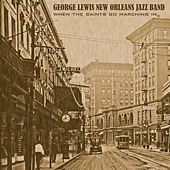 When the Saints Go Marching In by George Lewis