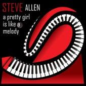 A Pretty Girl Is Like a Melody by Steve Allen