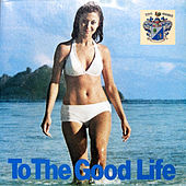 To the Good Life by Various Artists