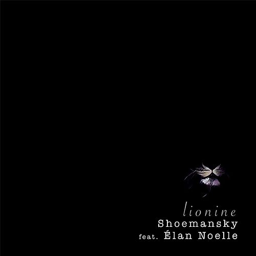 Lionine (feat. Élan Noelle) by Shoemansky
