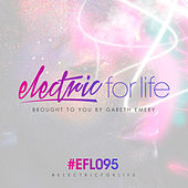 Electric For Life Episode 095 by Various Artists