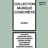 Collection Musique Concrète Volume 7 by Various Artists