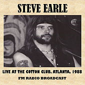 Live at the Cotton Club, Atlanta, 1988 (FM Radio Broadcast) de Steve Earle