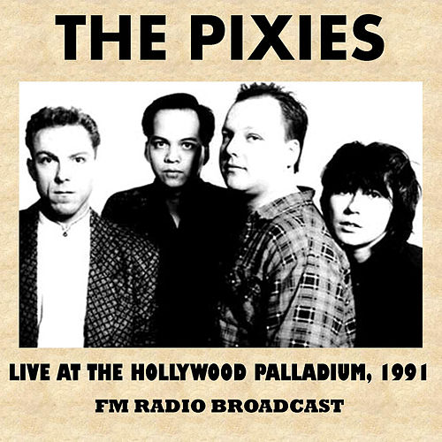 Live at the Hollywood Palladium, 1991 (FM Radio Broadcast) de Pixies