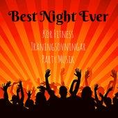 Best Night Ever - Kör Fitness Träningsövningar Party Musik med Dubstep Electro Techno House Ljud by Various Artists