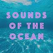 Sounds of the Ocean by Various Artists