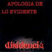 Apología de Lo Evidente by Disidencia