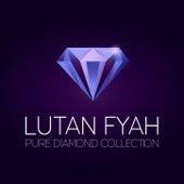 Lutan Fyah Pure Diamond Collection by Lutan Fyah