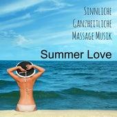 Summer Love - Sinnliche Ganzheitliche Massage Musik mit Lounge Chill Piano Bar Instrumental Geräusche von Various Artists