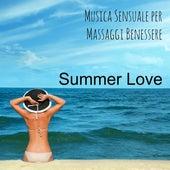 Summer Love - Musica Sensuale per Massaggi Benessere del Corpo e della Mente con Suoni Piano Bar Lounge Strumentali Chillout von Various Artists