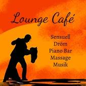 Lounge Café - Sensuell Dröm Piano Bar Massage Musik med Lounge Chill Jazz Lugnande Ljud by Kamasutra
