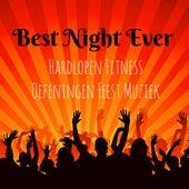 Best Night Ever - Hardlopen Fitness Oefeningen Feest Muziek met Dubstep Electro Techno House Geluiden von Various Artists